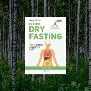 "<h1>E-book<br> ""Before Dry Fasting"" </h1><h3><br>– Sergey Filonov</h3>"